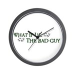 What if I'm...the bad guy. Wall Clock