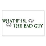 What if I'm...the bad guy. Rectangle Sticker 10 p