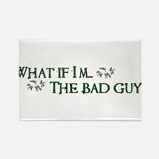 What if I'm...the bad guy. Rectangle Magnet
