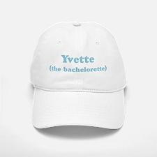 Yvette the bachelorette Baseball Baseball Cap