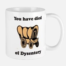 You have died of Dysentery Mug