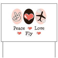 Peace Love Fly Pilot Yard Sign