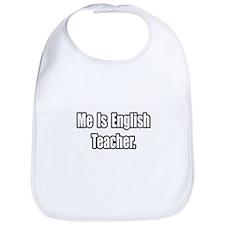 """Me Is English Teacher"" Bib"