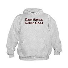 Dear Santa, Define Good Hoodie