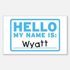 Hello My Name Is: Wyatt - Rectangle Decal