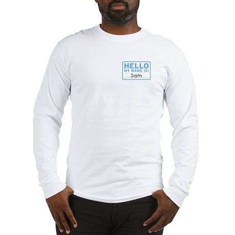 Hello My Name Is: Sam - Long Sleeve T-Shirt