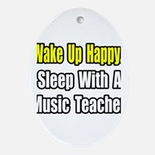 """Sleep With a Music Teacher"" Oval Ornament"