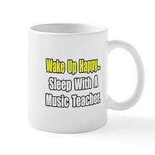 """""""Sleep With a Music Teacher"""" Mug"""