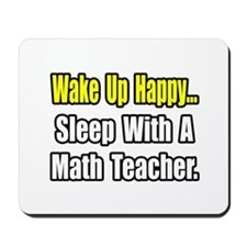"""""""Sleep With a Math Teacher"""" Mousepad"""