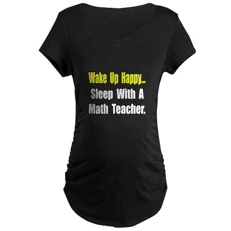 """Sleep With a Math Teacher"" Maternity Dark T-Shirt"