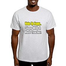 """Sleep With a Math Teacher"" T-Shirt"