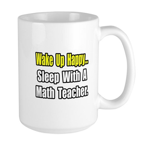 """Sleep With a Math Teacher"" Large Mug"