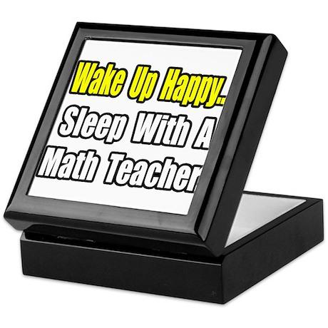 """""""Sleep With a Math Teacher"""" Keepsake Box"""