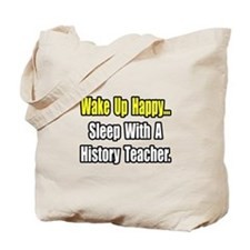 """Sleep With History Teacher"" Tote Bag"