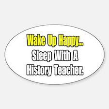 """""""Sleep With History Teacher"""" Oval Decal"""