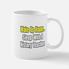 """""""Sleep With History Teacher"""" Mug"""