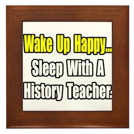 """""""Sleep With History Teacher"""" Framed Tile"""