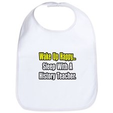 """Sleep With History Teacher"" Bib"