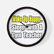 """""""Sleep With a Gym Teacher"""" Wall Clock"""