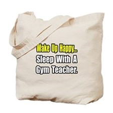 """Sleep With a Gym Teacher"" Tote Bag"