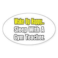 """""""Sleep With a Gym Teacher"""" Oval Decal"""