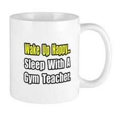 """""""Sleep With a Gym Teacher"""" Mug"""