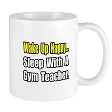 """Sleep With a Gym Teacher"" Mug"