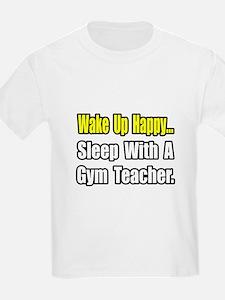 """""""Sleep With a Gym Teacher"""" T-Shirt"""