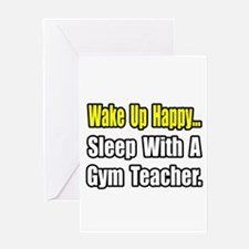 """Sleep With a Gym Teacher"" Greeting Card"