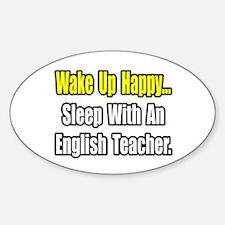"""""""Sleep With English Teacher"""" Oval Decal"""