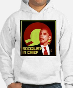 Obama Socialist In Chief Hoodie