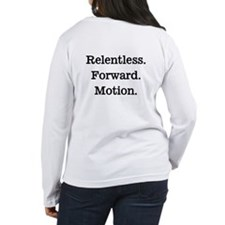 Relentless. Forward. Motion. T-Shirt