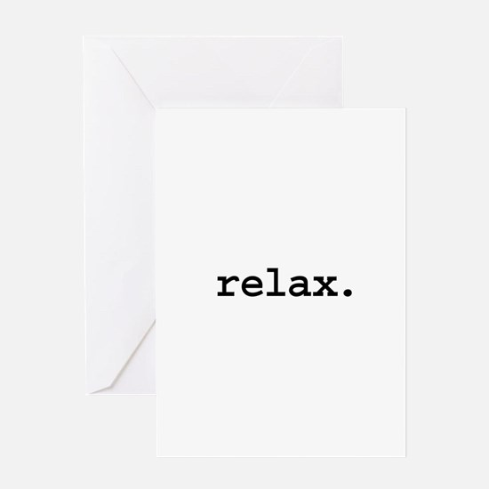 relax. Greeting Card