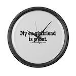 My Ex-Girlfriend is a Slut Large Wall Clock