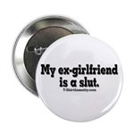 """My Ex-Girlfriend is a Slut 2.25"""" Button (10 p"""