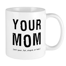 Cute Yo mama Mug