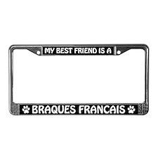 My Best Friend is a Braques Francais License Frame