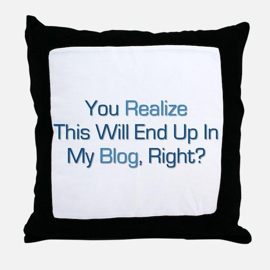 Humorous Blog Saying Throw Pillow