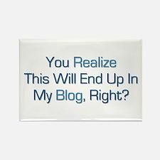 Humorous Blog Saying Rectangle Magnet