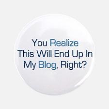 "Humorous Blog Saying 3.5"" Button"