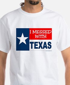 """""""I MESSED WITH TEXAS"""" Shirt"""
