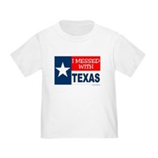 """I MESSED WITH TEXAS"" Toddler Whi"