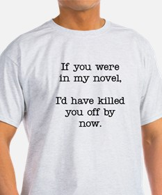 Killed You Off T-Shirt
