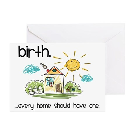 Birth. Every Home Should Have One Greeting Cards (