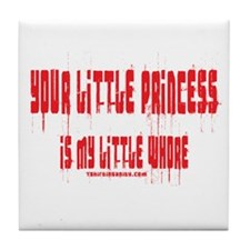 Your Little Princess is My Li Tile Coaster