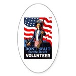 Don't Wait to Volunteer Oval Sticker (10 pk)
