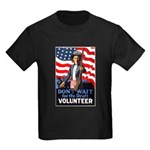 Don't Wait to Volunteer (Front) Kids Dark T-Shirt