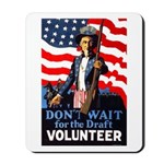 Don't Wait to Volunteer Mousepad