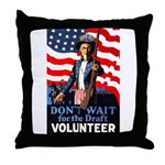 Don't Wait to Volunteer Throw Pillow