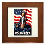 Don't Wait to Volunteer Framed Tile